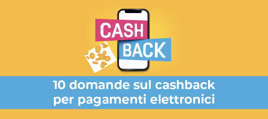 10 domande sul cashback e Super Cashback sui pagamenti elettronici