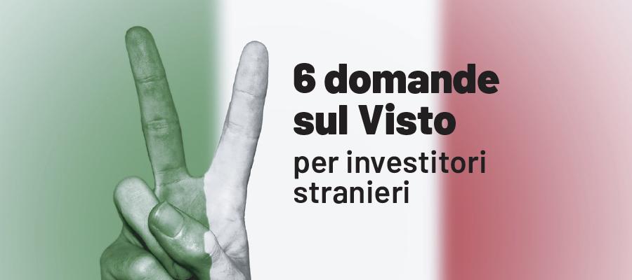 6 domande sul Visto per investitori stranieri