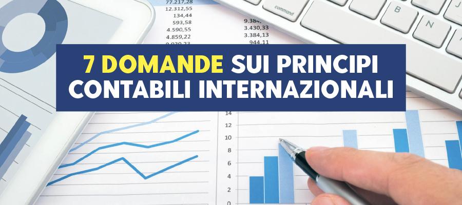 7 domande sui principi contabili internazionali
