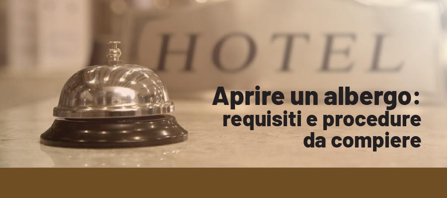 Aprire un albergo: requisiti e procedure da compiere
