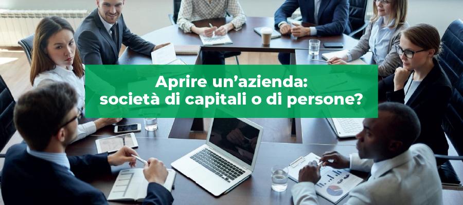 Aprire un'azienda: società di capitali o di persone?