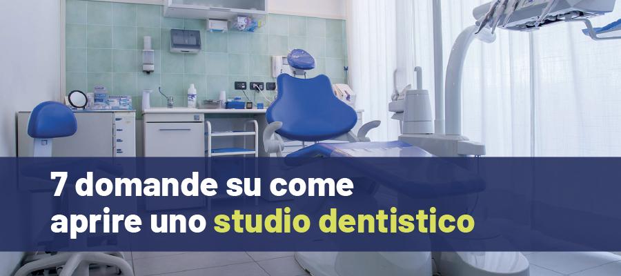 Aprire uno studio Odontoiatrico: 7 domande su come farlo