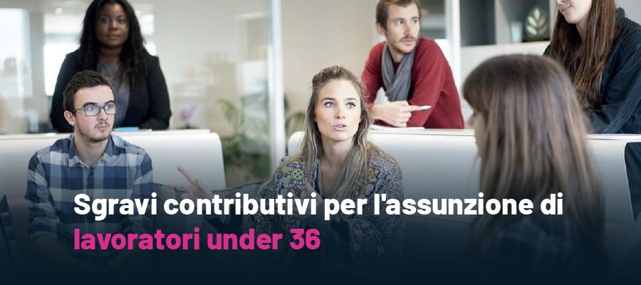 Assunzione di lavoratori under 36: sgravi contributivi da 3 a 4 anni