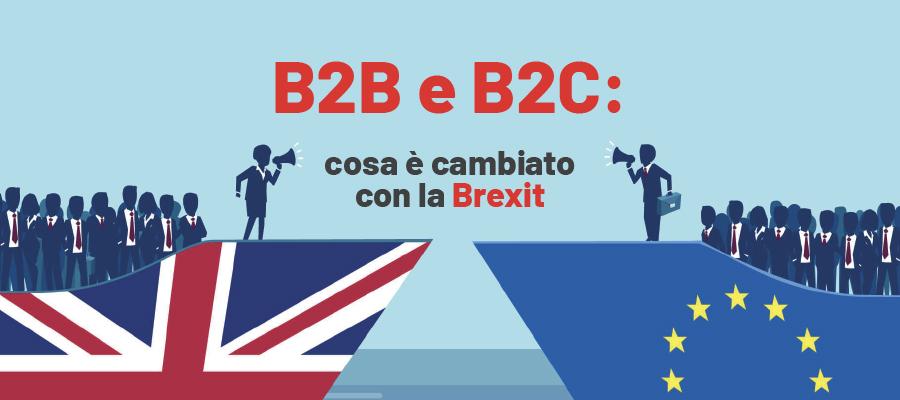B2B e B2C: cosa è cambiato con la Brexit