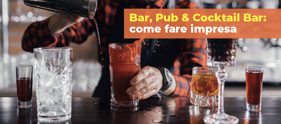 Bar, Pub & Cocktail Bar: come fare impresa