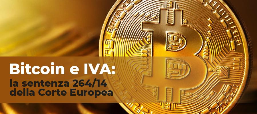 Bitcoin e IVA: la sentenza 264/14 della Corte Europea