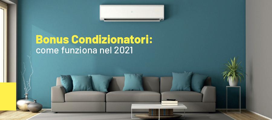 Bonus Condizionatori: come funziona nel 2021