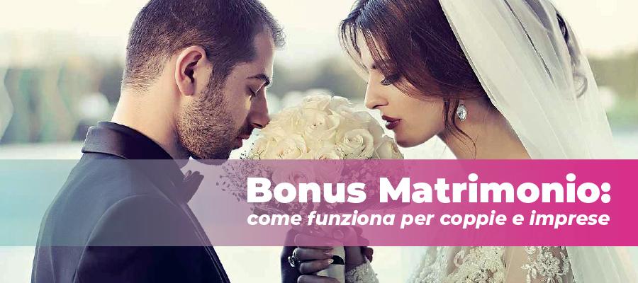 Bonus Matrimonio per coppie e imprese: come funziona