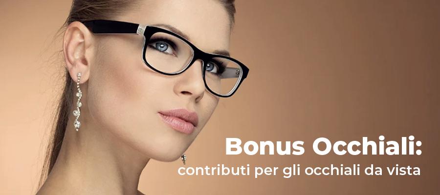 Bonus Occhiali: contributi per gli occhiali da vista