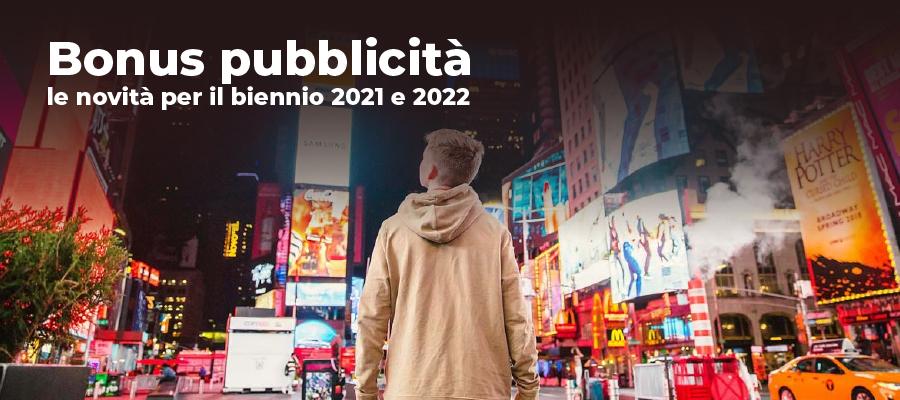 Bonus pubblicità: le novità per il biennio 2021 e 2022