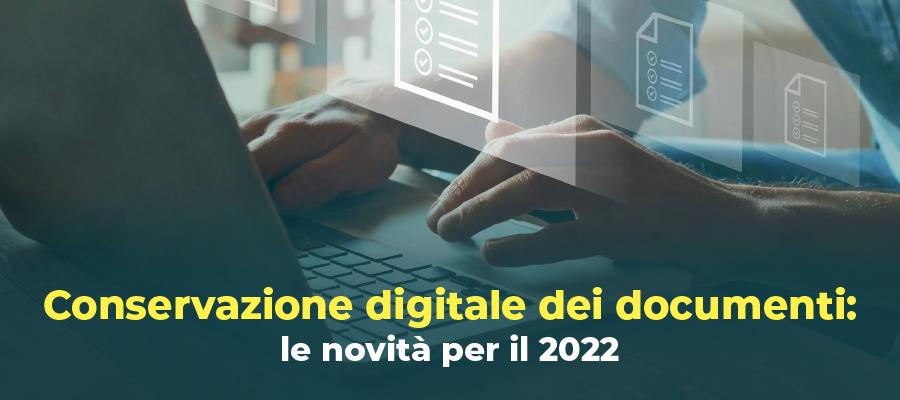 Conservazione digitale dei documenti: le novità per il 2022