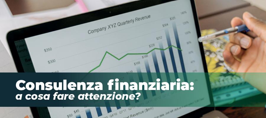 Consulenza finanziaria: a cosa fare attenzione?