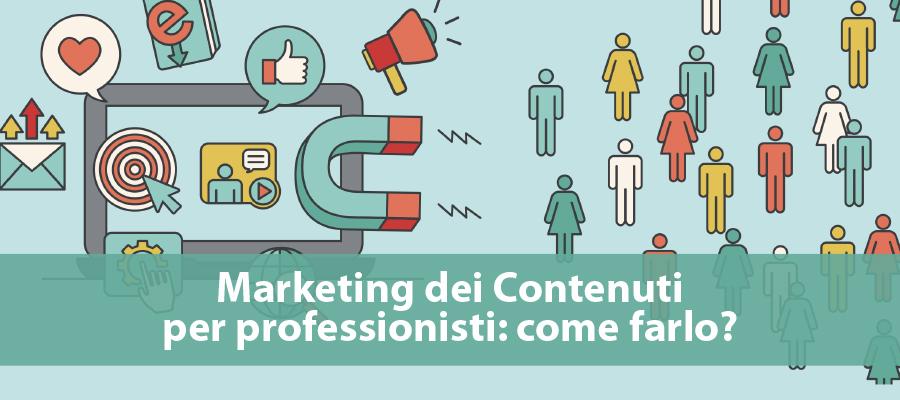 Content Marketing per professionisti: facile ed efficace