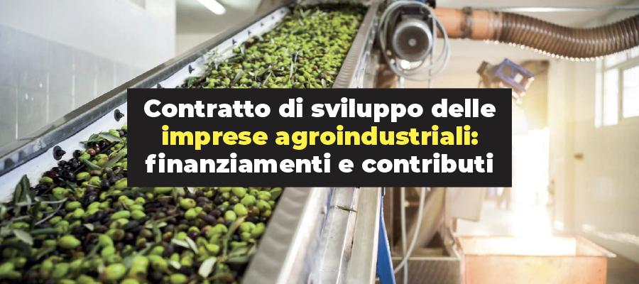 Contratto di sviluppo delle imprese agroindustriali: finanziamenti e contributi