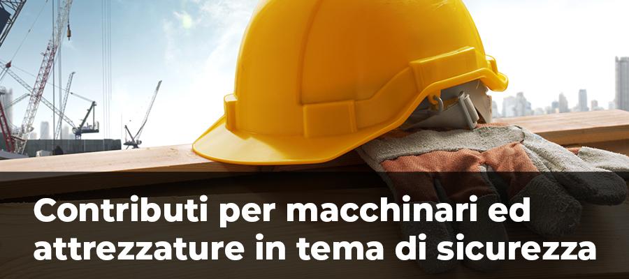 Contributi per macchinari ed attrezzature in tema di sicurezza