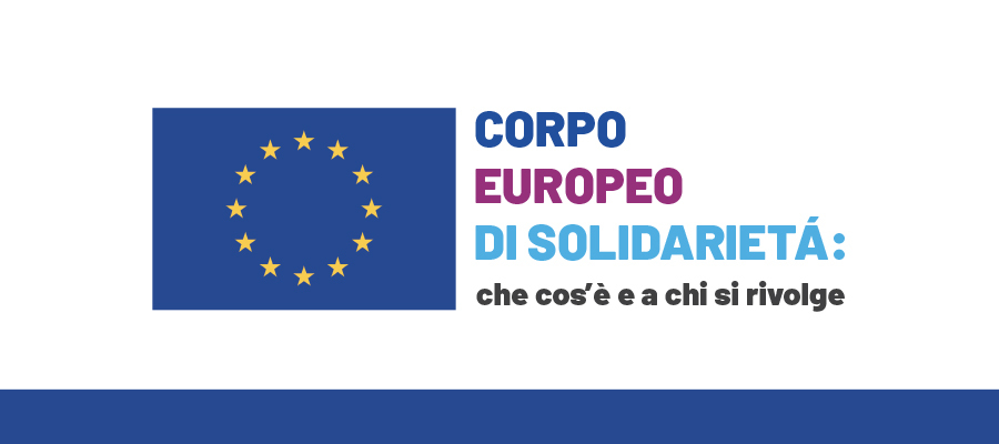 Corpo Europeo di Solidarietà: che cos'è e a chi si rivolge