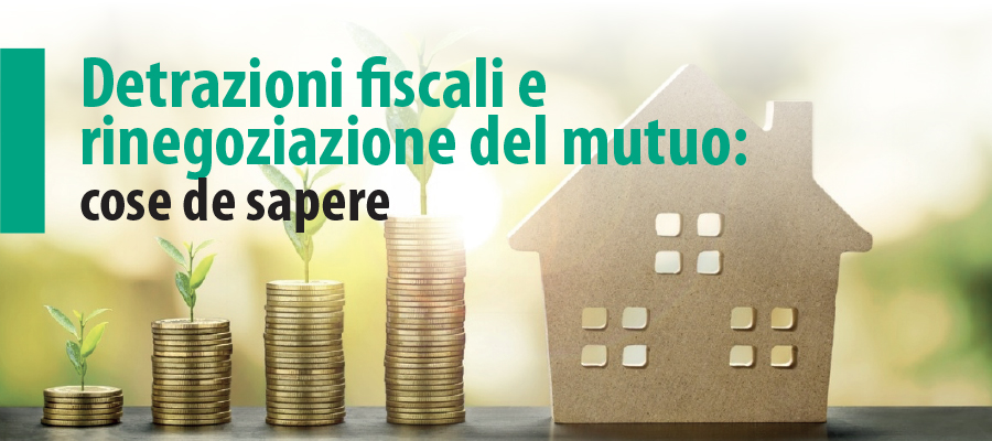 Detrazioni fiscali e rinegoziazione del mutuo: cose de sapere