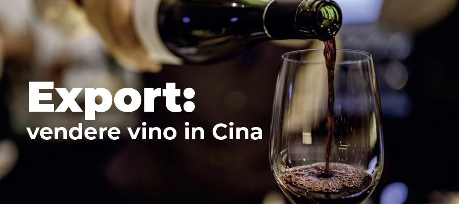 Esportare vino italiano in Cina: tutte le informazioni utili