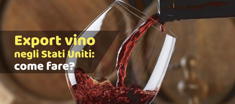 Export di vino verso gli Stati Uniti: tutte le norme e informazioni utili