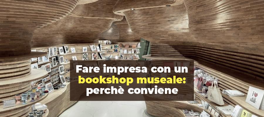 Fare impresa con un bookshop museale: perchè conviene