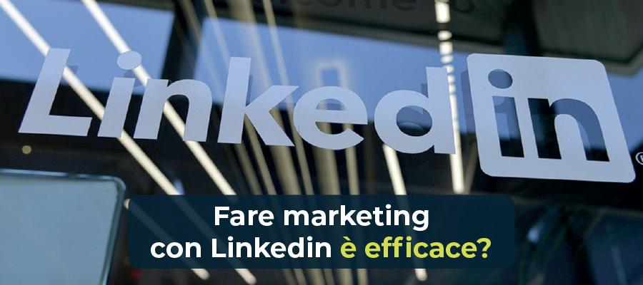 Fare marketing con Linkedin: è efficace?