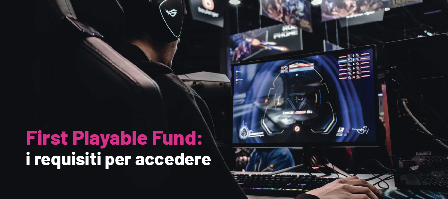First Playable Fund: i requisiti per accedere