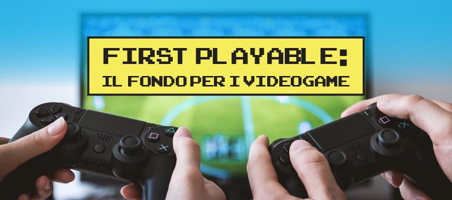First Playable Fund: il fondo per digital entertainment e gaming