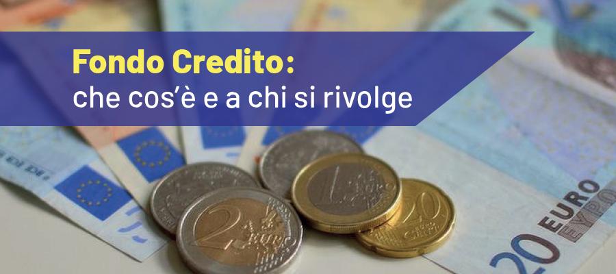 Fondo Credito: che cos'è e a chi si rivolge