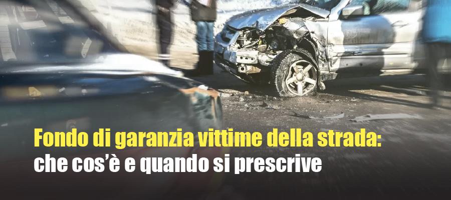 Fondo di garanzia vittime della strada: che cos'è e quando si prescrive