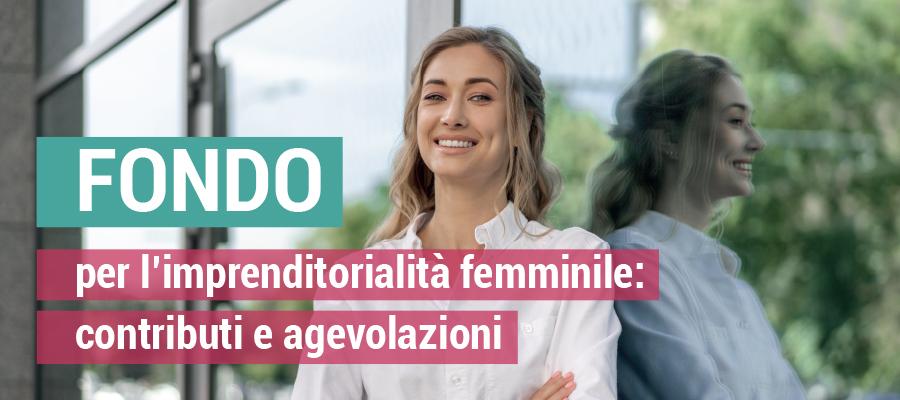 Fondo per l'imprenditorialità femminile: contributi e agevolazioni