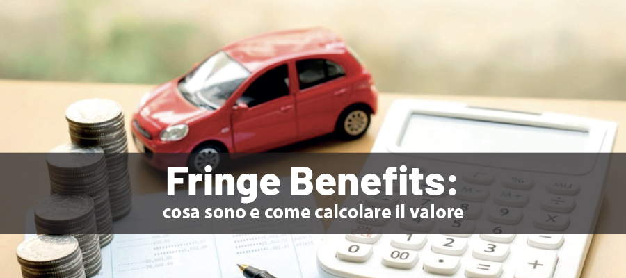 Fringe Benefits: cosa sono e come calcolare il valore