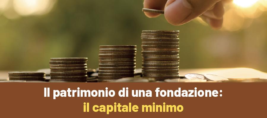 Il patrimonio di una fondazione: il capitale minimo