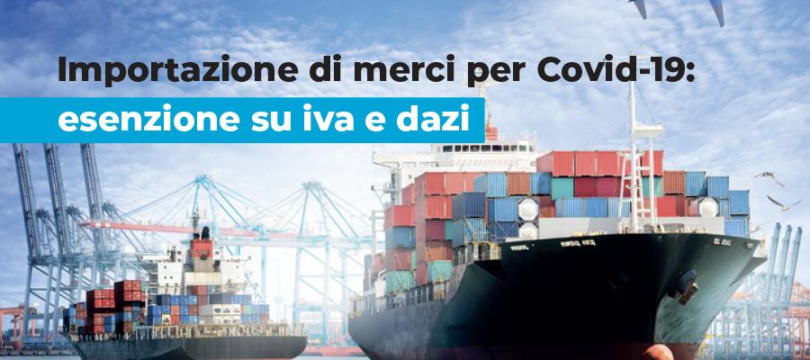 Importazione di merci per Covid-19: esenzione su iva e dazi