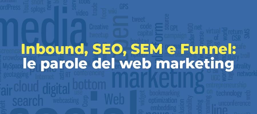 Inbound, SEO, SEM e Funnel: che lingua parla il web marketing?