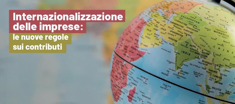 Internazionalizzazione delle imprese: le nuove regole sui contributi