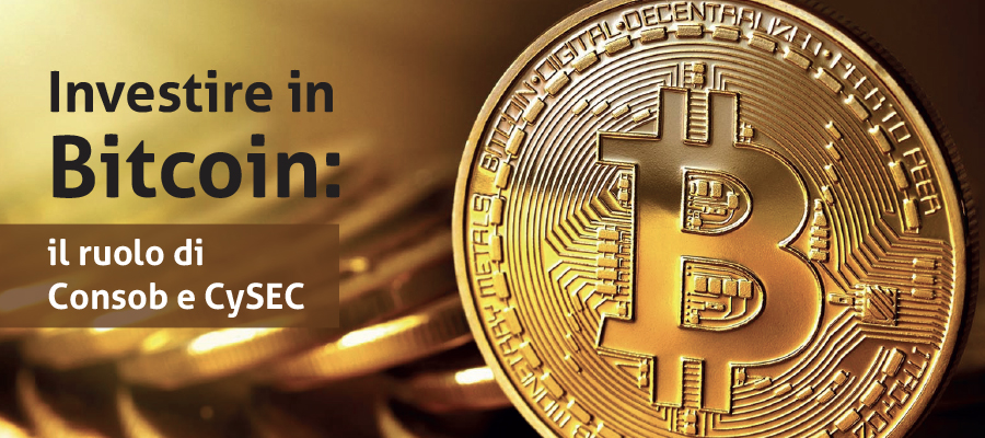 Investire in Bitcoin: il ruolo di Consob e CySEC