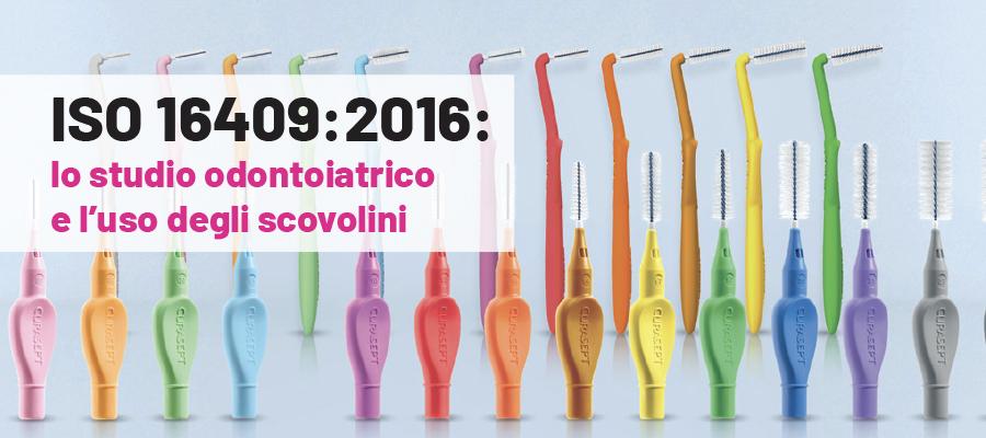 ISO 16409:2016: lo studio odontoiatrico e l'uso degli scovolini