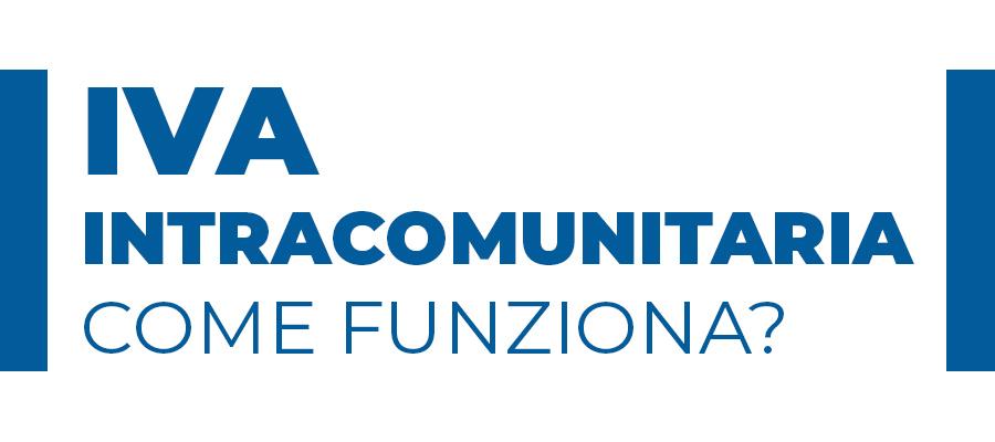 IVA intracomunitaria: come funziona per chi vende e chi acquista