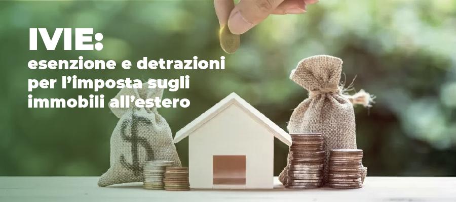 IVIE: esenzione e detrazioni per l'imposta sugli immobili all'estero
