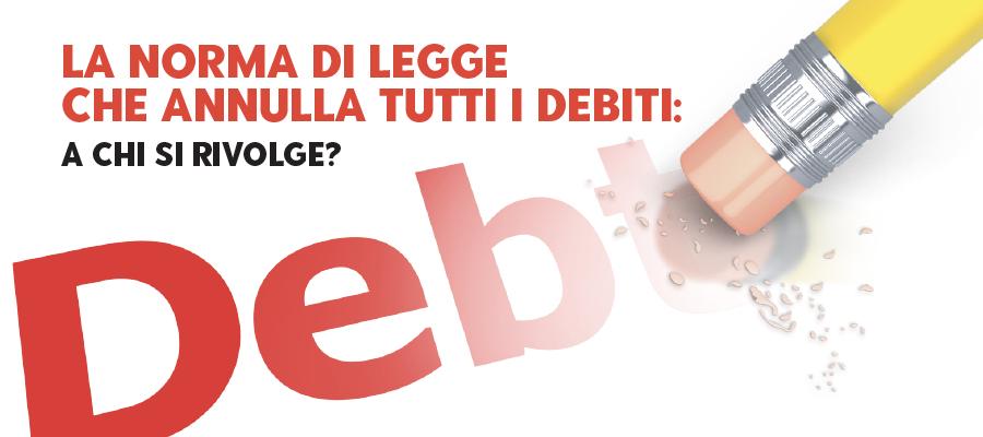 La norma di legge che annulla tutti i debiti: a chi si rivolge?