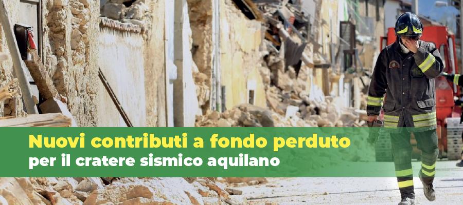 Nuovi contributi a fondo perduto per il cratere sismico aquilano