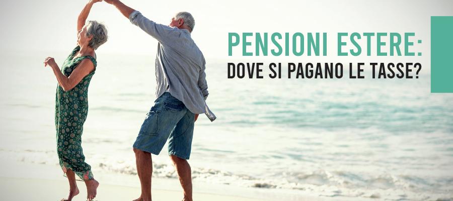 Pensioni estere: dove si pagano le tasse?