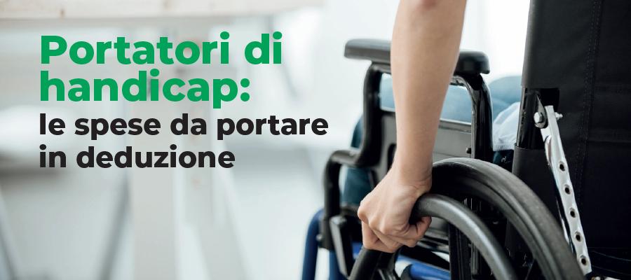 Portatori di handicap: le spese da portare in deduzione