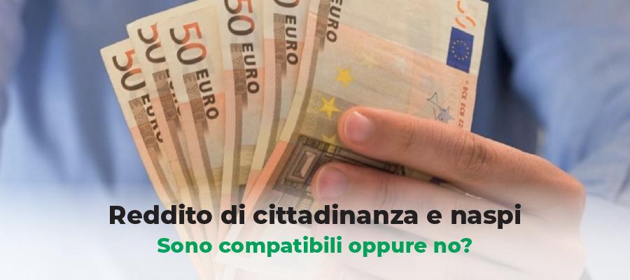 Reddito di Cittadinanza e Naspi: sono compatibili oppure no?