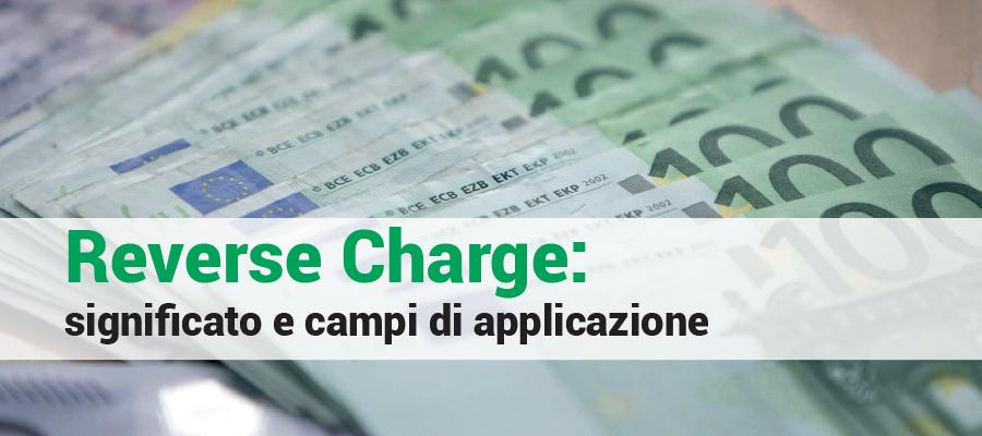 Reverse Charge: significato e campi di applicazione