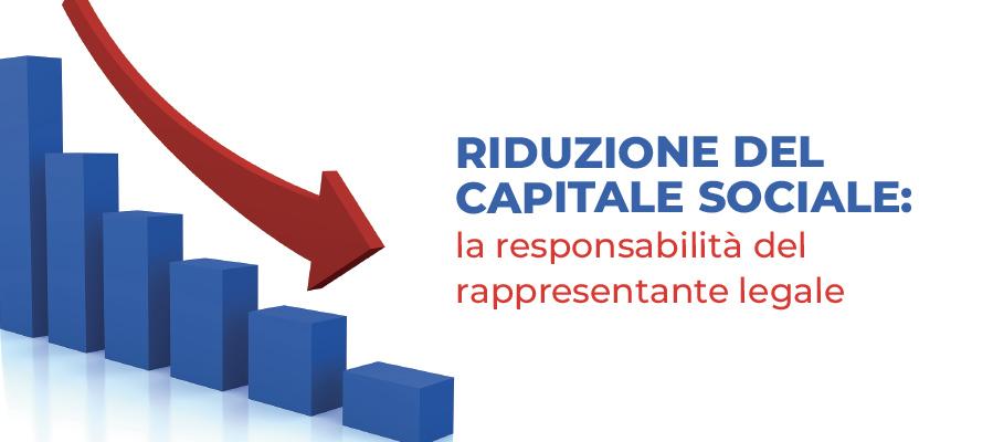 Riduzione del capitale sociale: la responsabilità del rappresentante legale