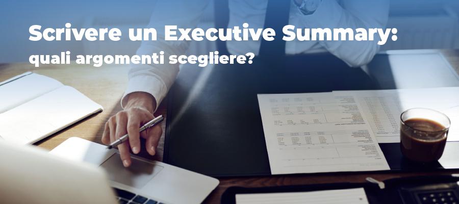 Scrivere un Executive Summary: quali argomenti scegliere?