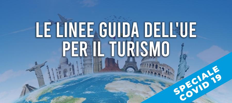 Turismo durante il coronavirus: le linee guida dell'Unione Europea