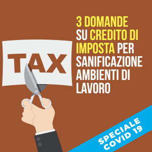 3 domande su credito di imposta per sanificazione ambienti di lavoro