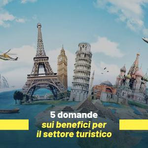 5 domande sui benefici per le imprese del settore turistico